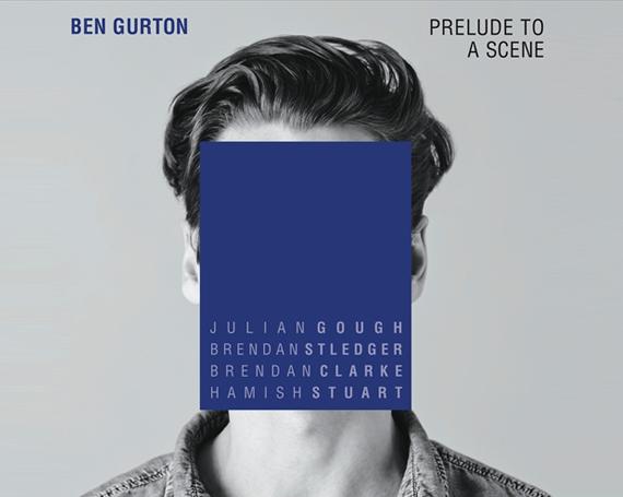 Ben Gurton – Prelude To A Scene